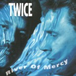 CD Twice River of mercy